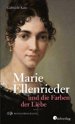 Marie Ellenrieder und die Farben der Liebe von Katz,  Gabriele