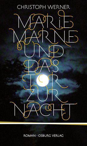 Marie Marne und das Tor zur Nacht von Werner,  Christoph