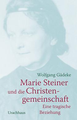 Marie Steiner und die Christengemeinschaft von Gädeke,  Wolfgang