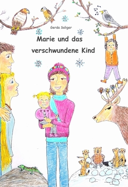 Marie und das verschwundene Kind von Saliger,  Gerda