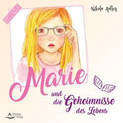Marie und die Geheimnisse des Lebens von Adler,  Nikola