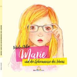 Marie und die Geheimnisse des Lebens von Adler,  Nikola, Books,  GreatLife., Gwiasda,  Magdalena