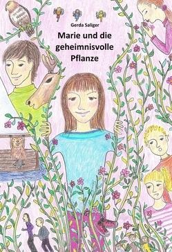 Marie und die geheimnisvolle Pflanze von Saliger,  Gerda