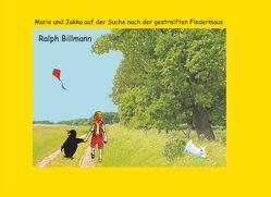 Marie und Jakka auf der Suche nach der gestreiften Fledermaus von Billmann,  Ralph