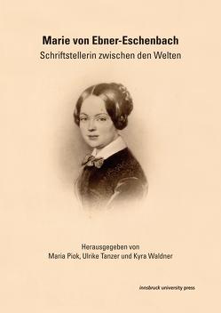 Marie von Ebner-Eschenbach von Piok,  Maria, Tanzer,  Ulrike, Waldner,  Kyra