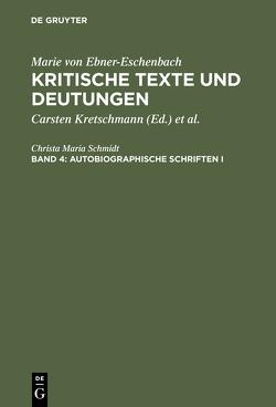 Kritische Texte und Deutungen / Autobiographische Schriften I von Schmidt,  Christa Maria