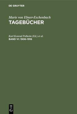 Tagebücher / 1906–1916 von Gabriel,  Norbert, Polheim,  Karl Konrad