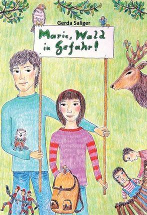 Marie, Wald in Gefahr! von Saliger,  Gerda