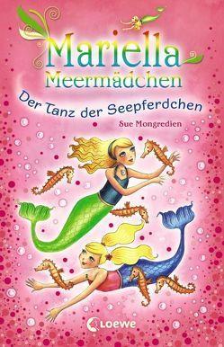 Mariella Meermädchen – Der Tanz der Seepferdchen von Lojahn,  Sandra, Mongredien,  Sue, Pearson,  Maria
