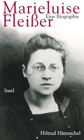 Marieluise Fleißer. Eine Biographie von Häntzschel,  Hiltrud