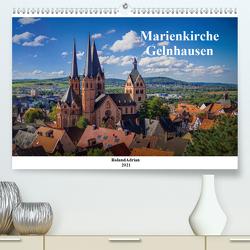 Marienkirche Gelnhausen (Premium, hochwertiger DIN A2 Wandkalender 2021, Kunstdruck in Hochglanz) von Adrian,  Roland