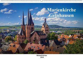 Marienkirche Gelnhausen (Wandkalender 2018 DIN A2 quer) von Adrian,  Roland