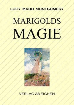 Marigolds Magie von Erler,  Nadine, Montgomery,  Lucy Maud