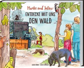 Marike und Julius – Entdecke mit uns den Wald von Bengsch,  Noemi, Höner,  Guido