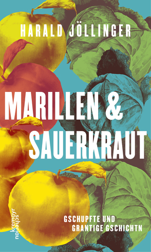 Marillen & Sauerkraut von Jöllinger,  Harald