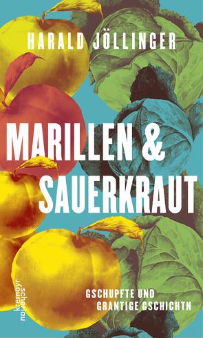Marillen und Sauerkraut von Jöllinger,  Harald