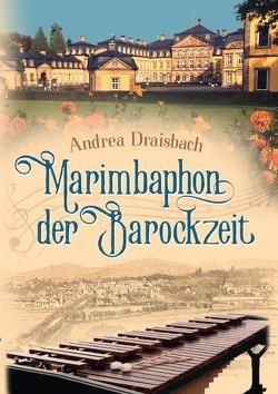 Marimbaphon der Barockzeit von Draisbach,  Andrea