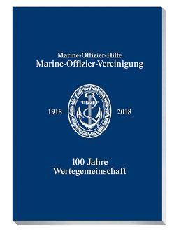 Marine-Offizier-Vereinigung 1918 – 2018 von Walle,  Dr. Heinrich