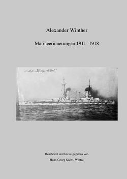 Marineerinnerungen 1911-1918 von Winther,  Alexander