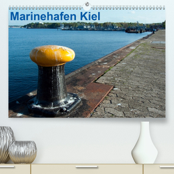 Marinehafen Kiel (Premium, hochwertiger DIN A2 Wandkalender 2021, Kunstdruck in Hochglanz) von happyroger