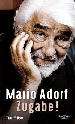 Mario Adorf. Zugabe! von Pröse,  Tim