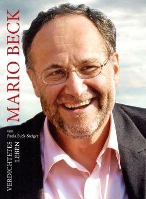 Mario Beck – Verdichtetes Leben von Beck-Steiger,  Paula