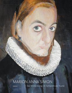 Marion Anna Simon. Der Winterkönig im Schlamm der Kunst von Simon,  Marion Anna