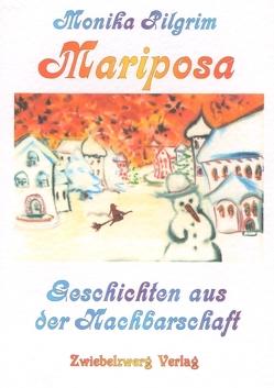 Mariposa, Geschichten aus der Nachbarschaft von Laufenburg,  Heike, Pilgrim,  Monika