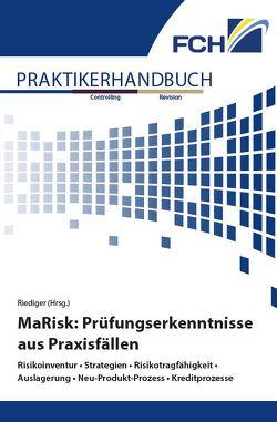 MaRisk: Prüfungserkenntnisse aus Praxisfällen von Riediger,  Henning