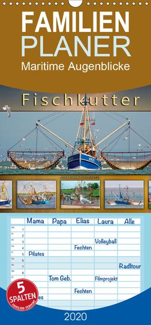 Maritime Augenblicke – Fischkutter – Familienplaner hoch (Wandkalender 2020 , 21 cm x 45 cm, hoch) von Roder,  Peter