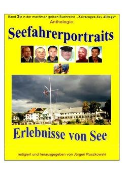 maritime gelbe Reihe bei Jürgen Ruszkowski / Seefahrerportraits und Erlebnisberichte von See – Anthologie von Ruszkowski,  Jürgen
