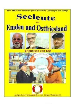 maritime gelbe Reihe bei Jürgen Ruszkowski / Seeleute aus Emden und Ostfriesland – Erlebnisse von See von Ruszkowski,  Jürgen
