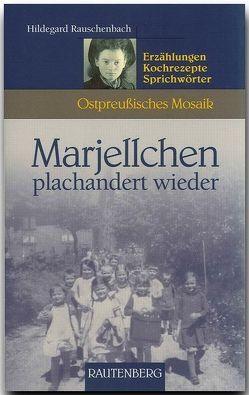 Marjellchen plachandert wieder von Rauschenbach,  Hildegard