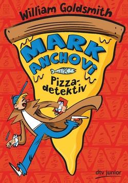 Mark Anchovi, Pizzadetektiv von Frixe,  Katja, Goldsmith,  William