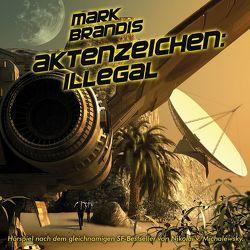 Mark Brandis / Aktenzeichen: Illegal von Michalewsky,  Nikolai von
