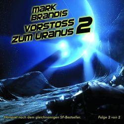Mark Brandis / Vorstoß zum Uranus 2 (Teil 2 von 2) von Michalewsky,  Nikolai von