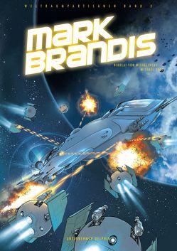 Mark Brandis – Weltraumpartisanen von Vogt,  Michael, von Michalewsky,  Nikolai