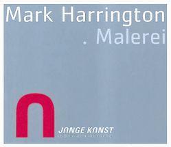 Mark Harrington. Malerei von Anneser,  Sebastian, Fahr,  Friedrich, Jocher,  Norbert, Knopp,  Norbert, Steiner,  Peter B.