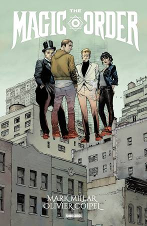 Mark Millar: The Magic Order – Der magische Orden von Coipel,  Oliver, Kronsbein,  Bernd, Millar,  Mark