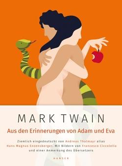 Mark Twain: Aus den Erinnerungen von Adam und Eva von Ciccolella,  Francesco, Enzensberger,  Hans Magnus, Thalmayr,  Andreas, Twain,  Mark