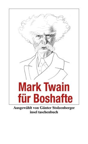 Mark Twain für Boshafte von Stolzenberger,  Günter, Twain,  Mark