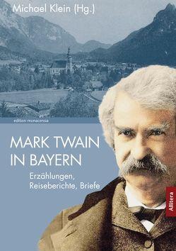 Mark Twain in Bayern von Klein,  Michael