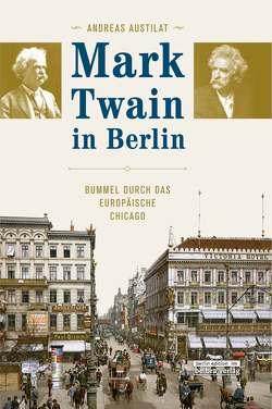 Mark Twain in Berlin von Austilat,  Andreas