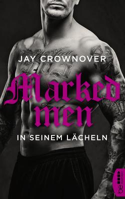 Marked Men: In seinem Lächeln von Crownover,  Jay, Link,  Michaela