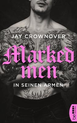 Marked Men: In seinen Armen von Crownover,  Jay, Link,  Michaela