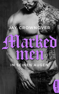Marked Men: In seinen Augen von Crownover,  Jay, Meyer,  Christiane