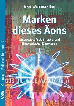 Marken dieses Äons von Beck,  Horst W