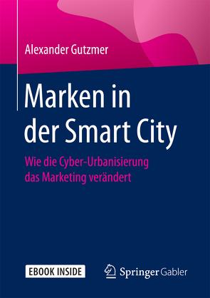 Marken in der Smart City von Gutzmer,  Alexander