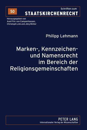Marken-, Kennzeichen- und Namensrecht im Bereich der Religionsgemeinschaften von Lehmann,  Philipp