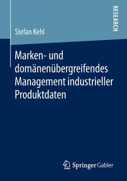 Marken- und domänenübergreifendes Management industrieller Produktdaten von Kehl,  Stefan